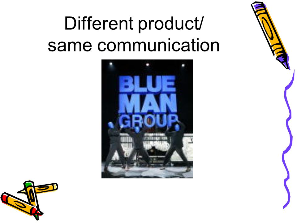 Different product/ same communication