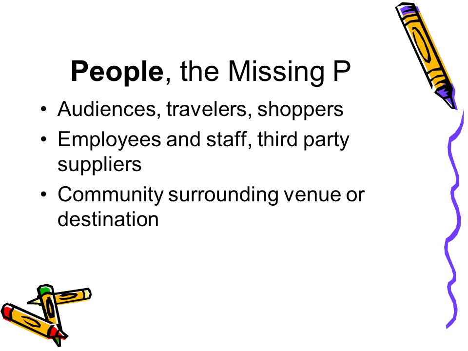 People, the Missing P Audiences, travelers, shoppers