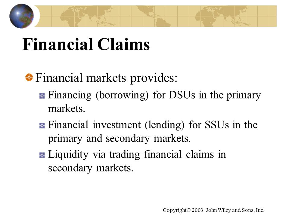 Financial Claims Financial markets provides: