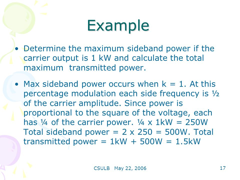 Example Determine the maximum sideband power if the carrier output is 1 kW and calculate the total maximum transmitted power.