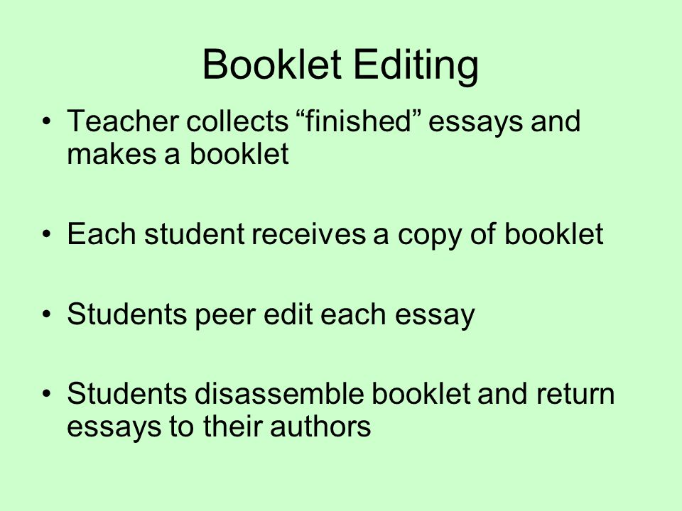 The Art Of Helping Your Students Help Themselves  Ppt Video Online  Booklet Editing Teacher Collects Finished Essays And Makes A Booklet Comparative Essay Thesis Statement also How To Write An Essay Thesis  How To Write An Essay For High School