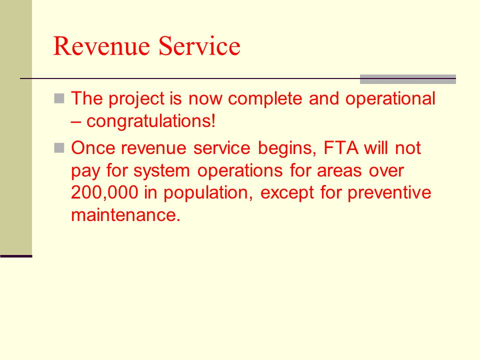 Revenue Service The project is now complete and operational – congratulations!