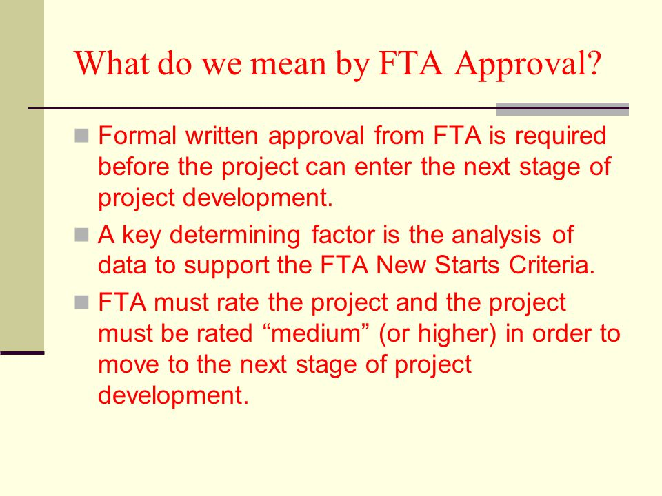 What do we mean by FTA Approval