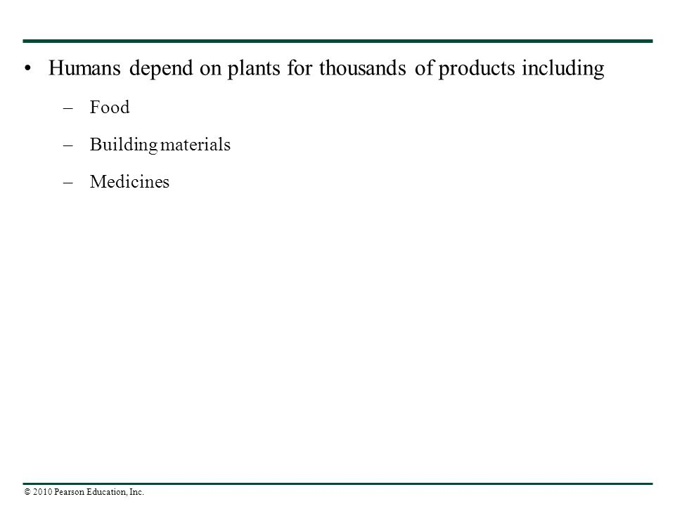 Humans depend on plants for thousands of products including