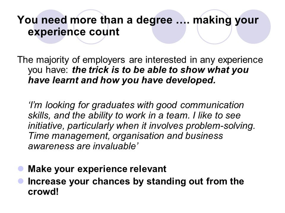 You need more than a degree …. making your experience count