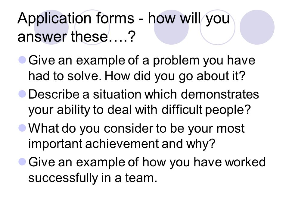 Application forms - how will you answer these….