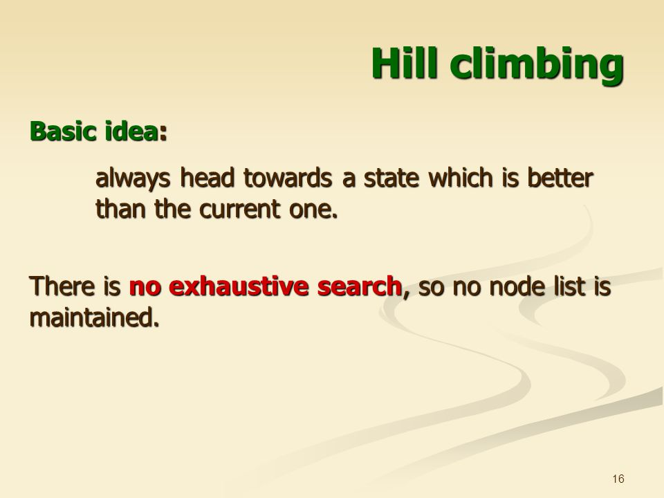 Hill climbing Basic idea: