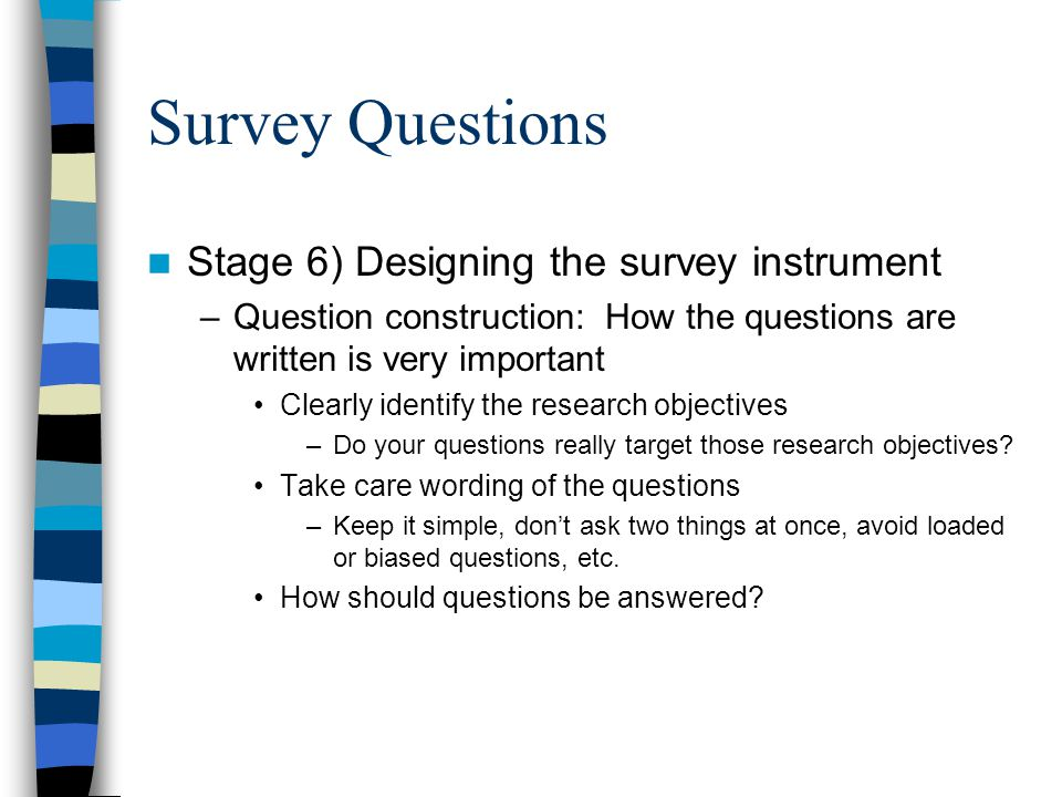Survey Questions Stage 6) Designing the survey instrument