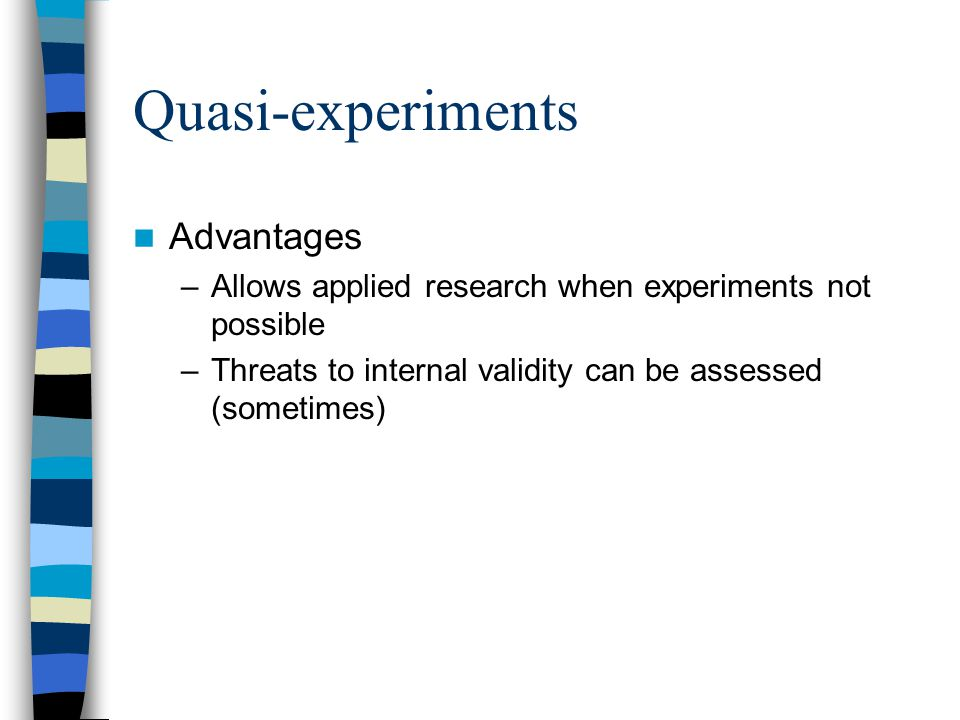 Quasi-experiments Advantages