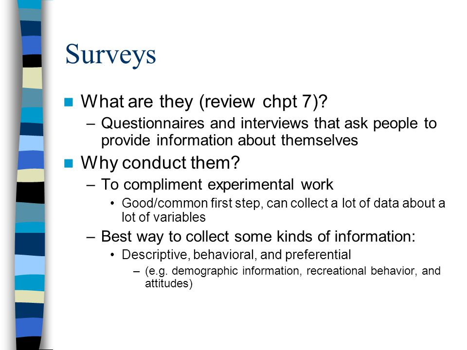 Surveys What are they (review chpt 7) Why conduct them