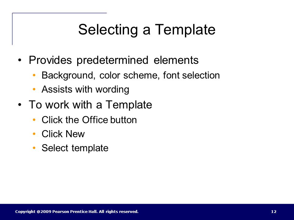 Selecting a Template Provides predetermined elements