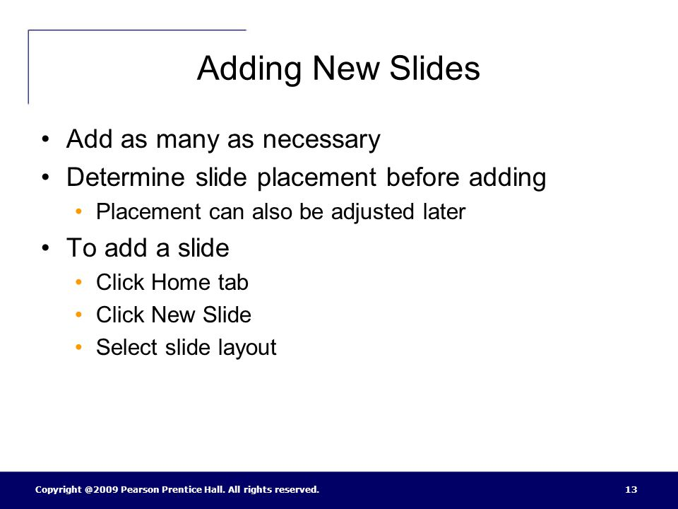 Adding New Slides Add as many as necessary