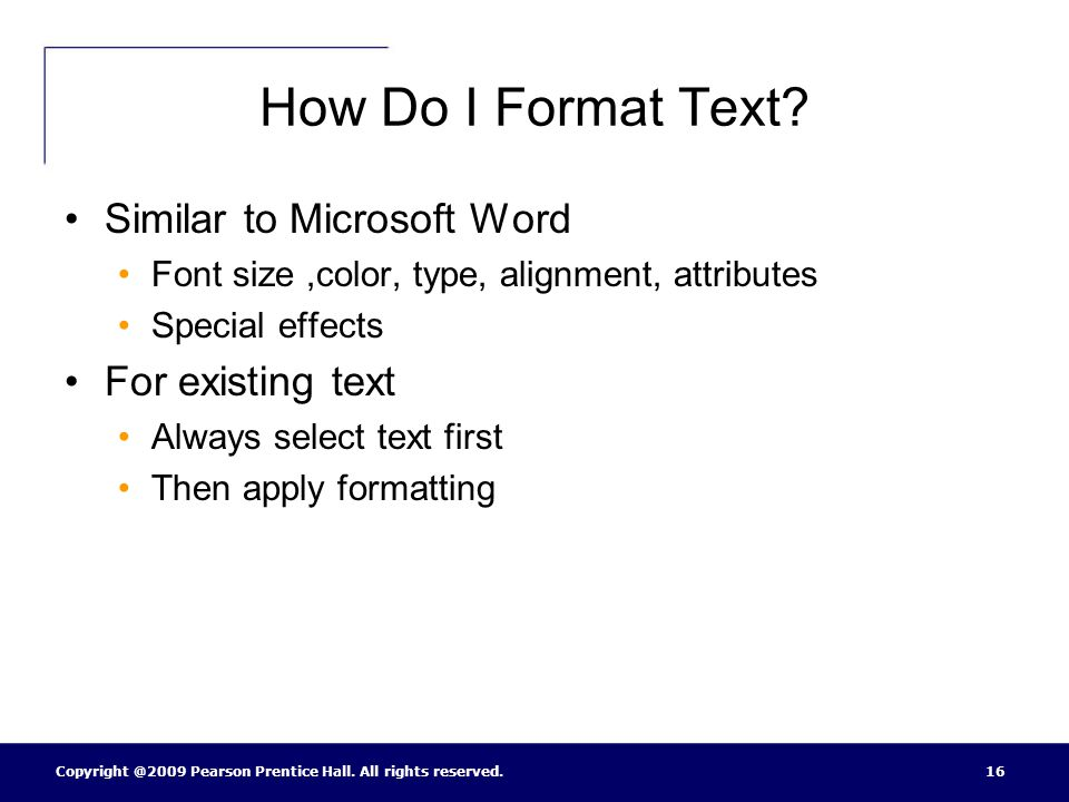 How Do I Format Text Similar to Microsoft Word For existing text