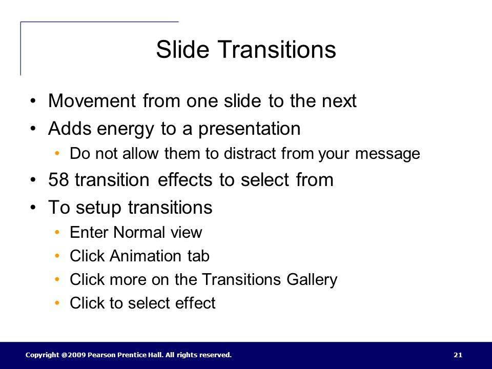 Slide Transitions Movement from one slide to the next