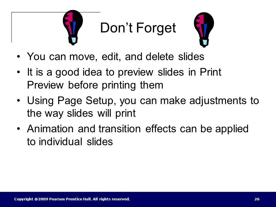 Don't Forget You can move, edit, and delete slides
