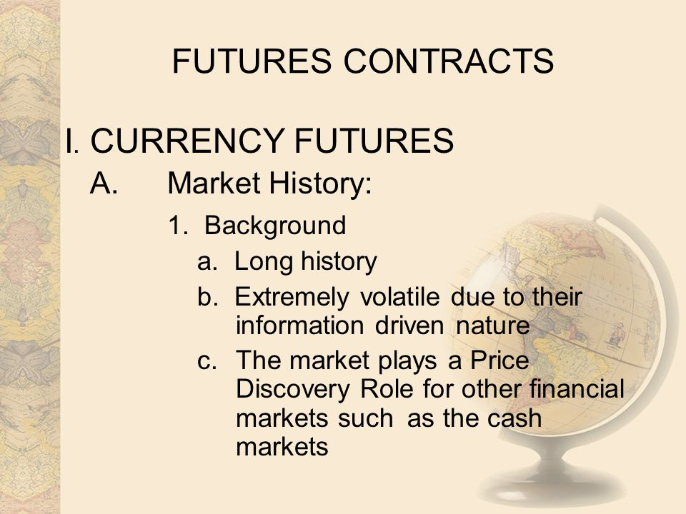 Futures Contracts I Currency A Market History 1 Background