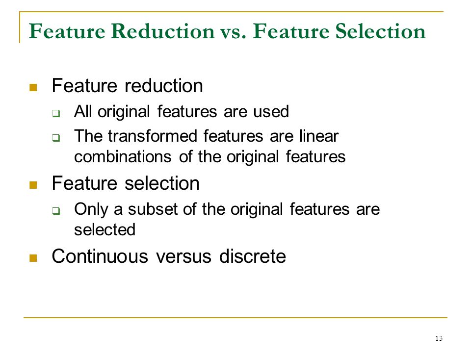 Feature Reduction vs. Feature Selection