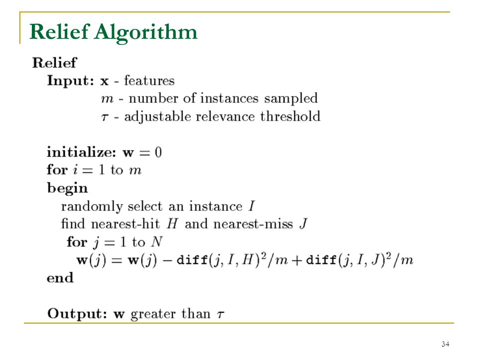 Relief Algorithm Distance measures O(mN) Ranking – can't