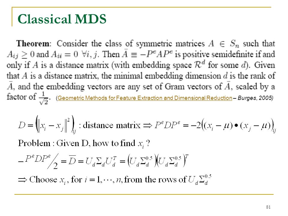 Classical MDS (Geometric Methods for Feature Extraction and Dimensional Reduction – Burges, 2005)