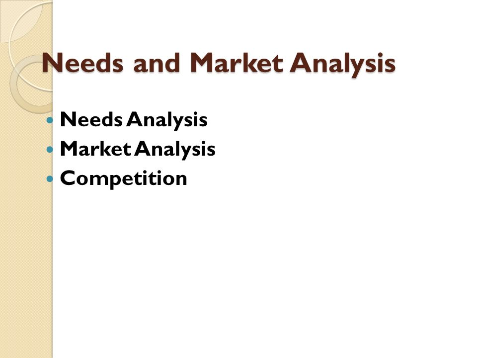 Needs and Market Analysis