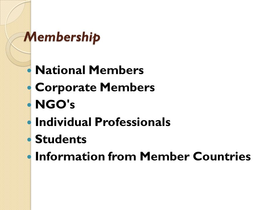 Membership National Members Corporate Members NGO s