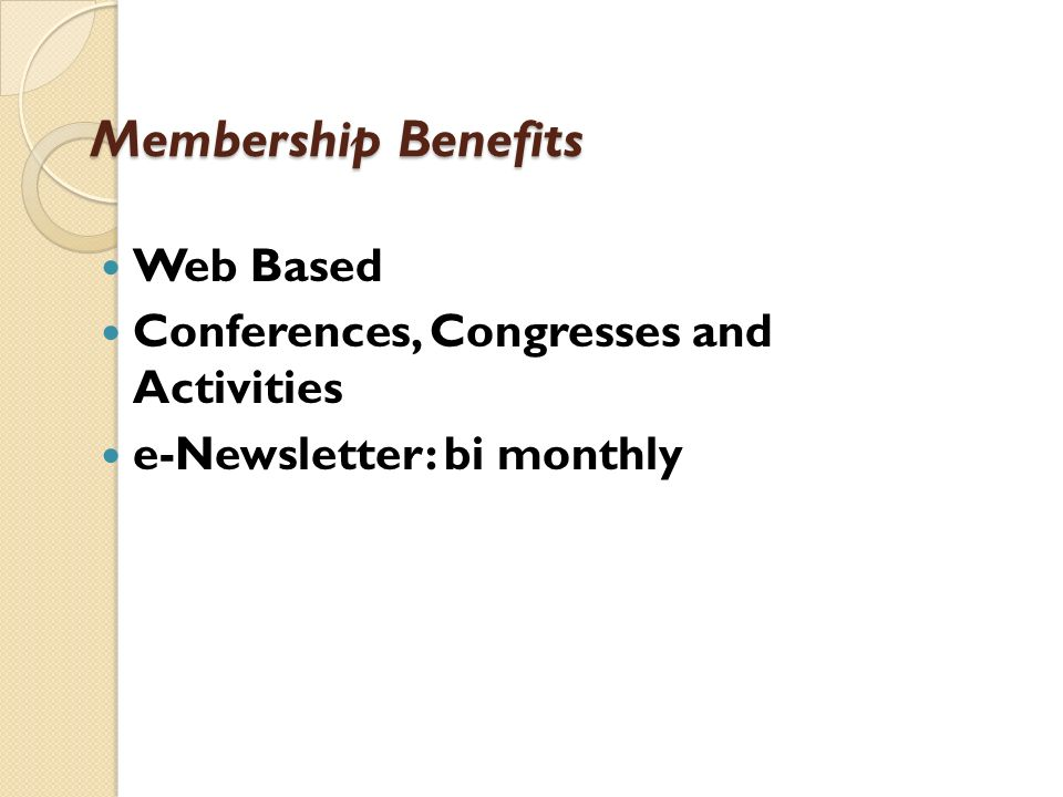 Membership Benefits Web Based Conferences, Congresses and Activities