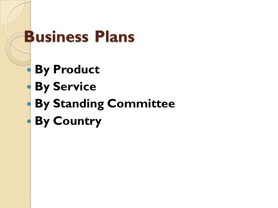 Business Plans By Product By Service By Standing Committee By Country