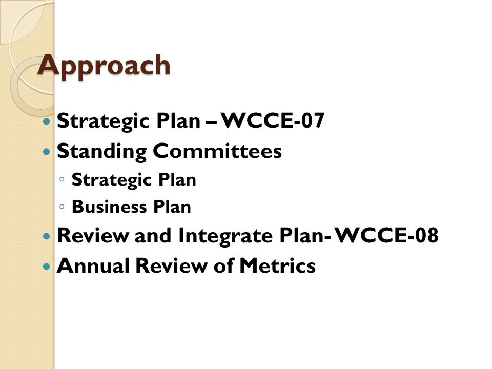 Approach Strategic Plan – WCCE-07 Standing Committees