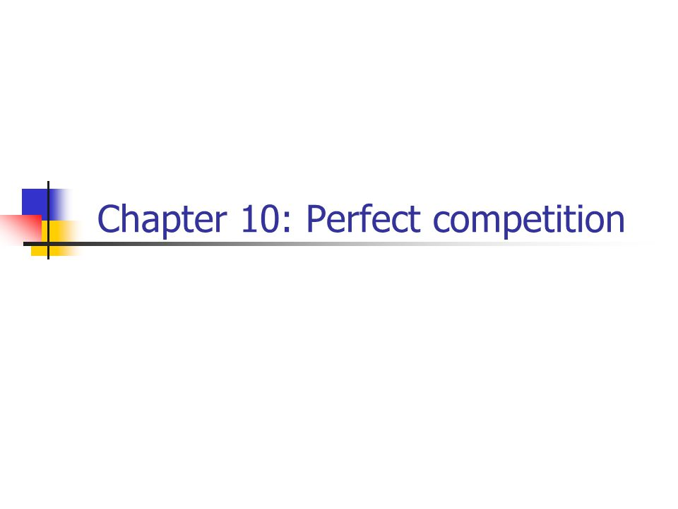 Chapter 10: Perfect competition