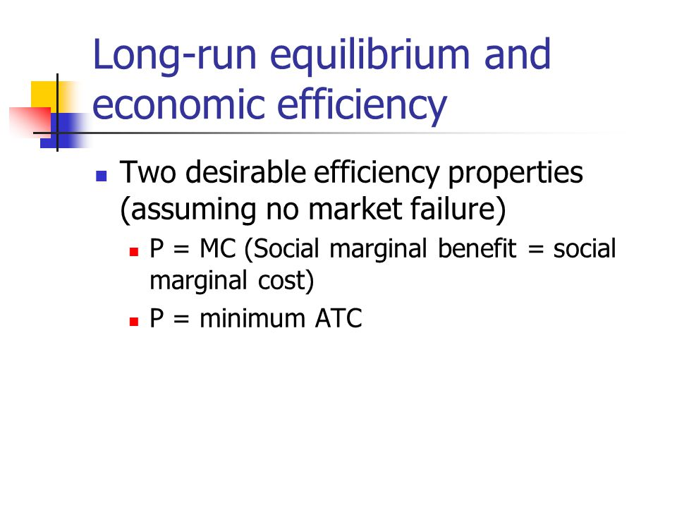 Long-run equilibrium and economic efficiency