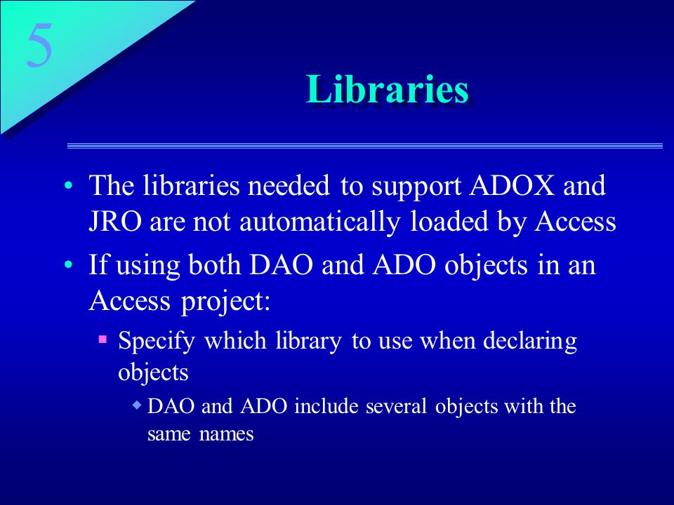Libraries The libraries needed to support ADOX and JRO are not automatically loaded by Access.