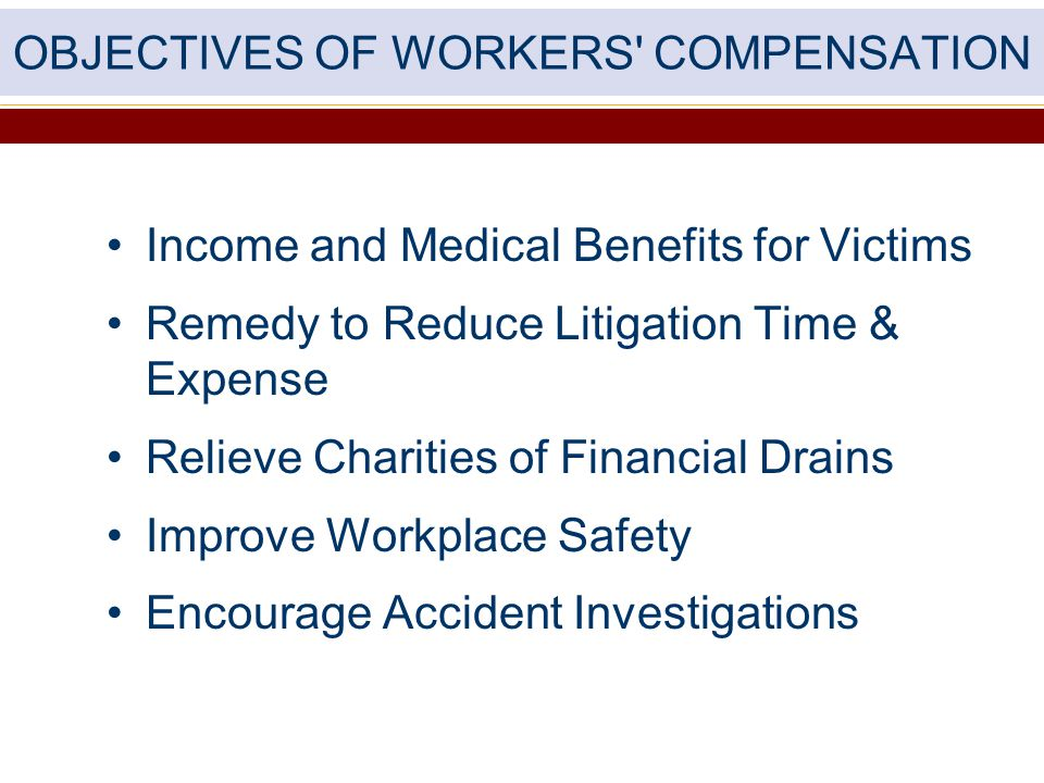 OBJECTIVES OF WORKERS COMPENSATION