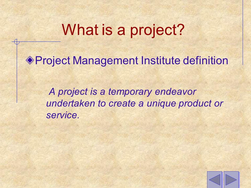 What is a project Project Management Institute definition