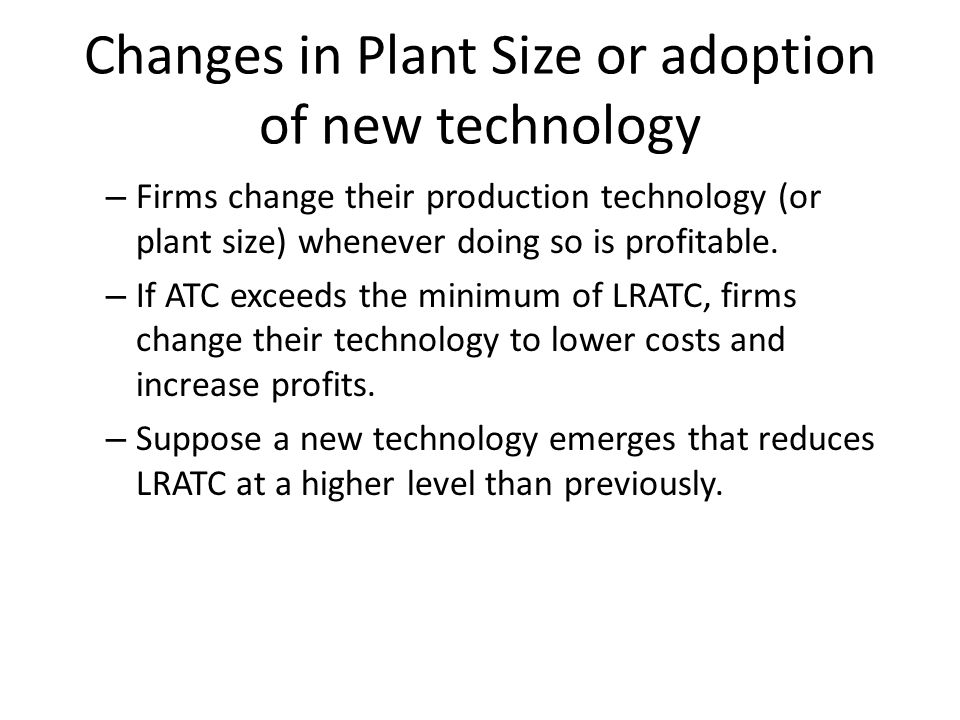 Changes in Plant Size or adoption of new technology