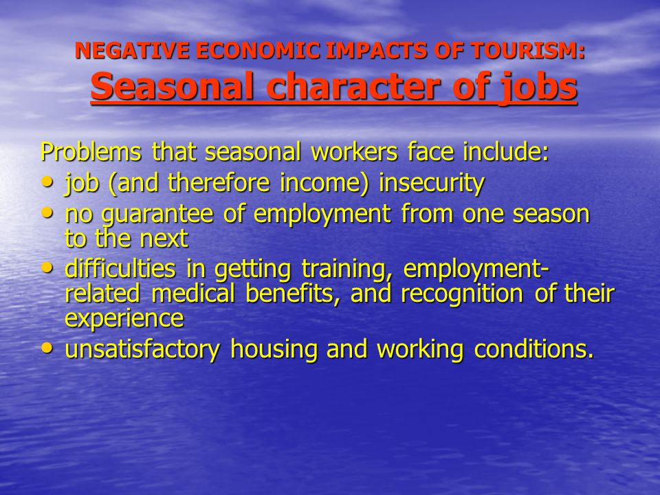 NEGATIVE ECONOMIC IMPACTS OF TOURISM: Seasonal character of jobs