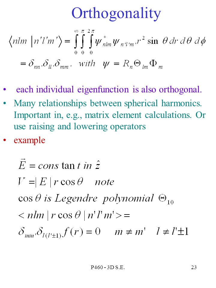 Orthogonality each individual eigenfunction is also orthogonal.
