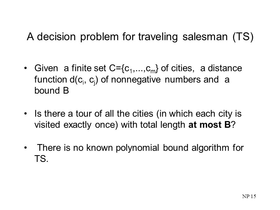 A decision problem for traveling salesman (TS)