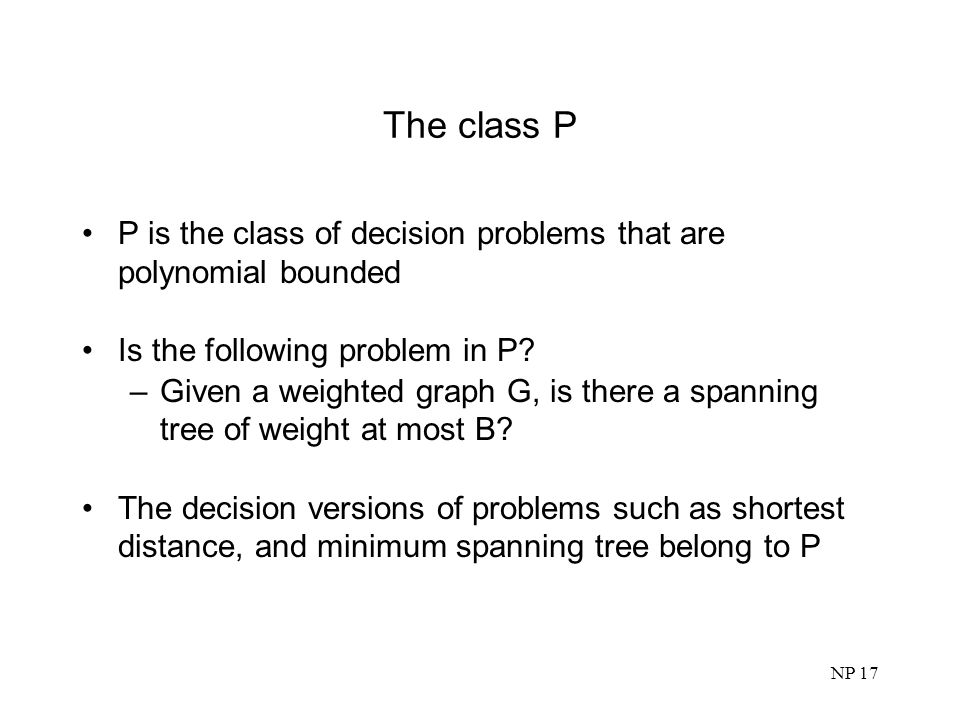 The class P P is the class of decision problems that are polynomial bounded. Is the following problem in P