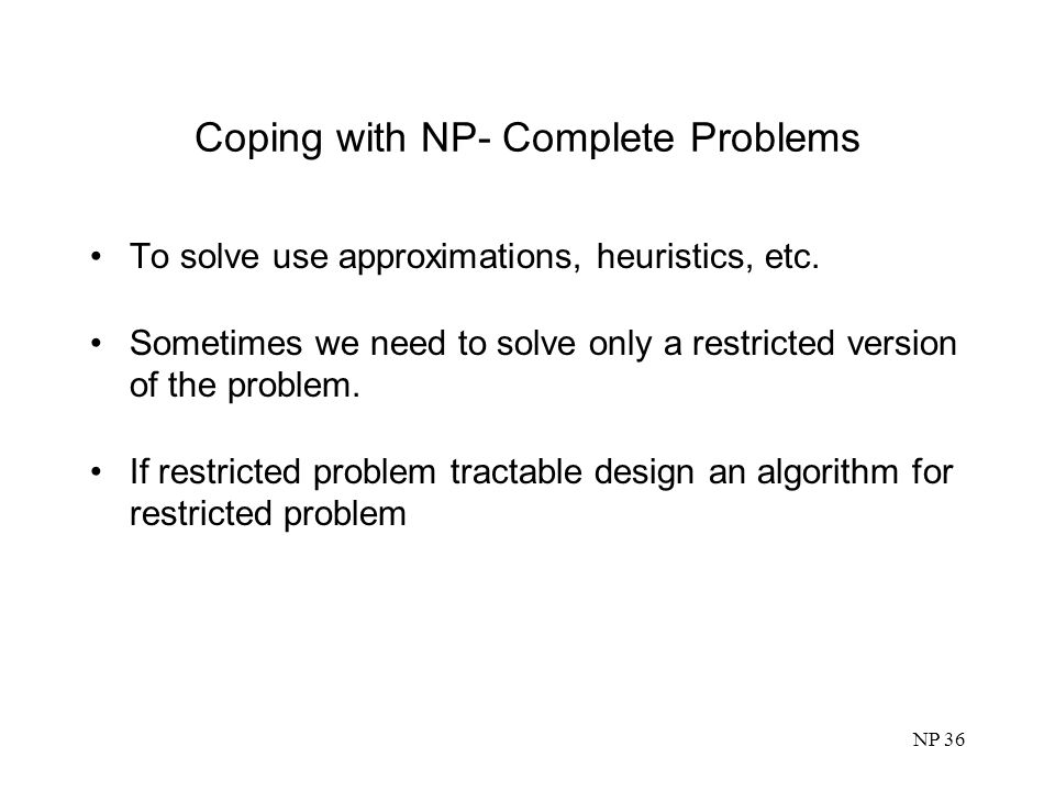 Coping with NP- Complete Problems