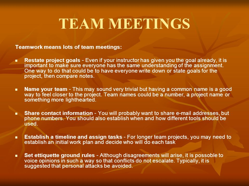 TEAM MEETINGS Teamwork means lots of team meetings: