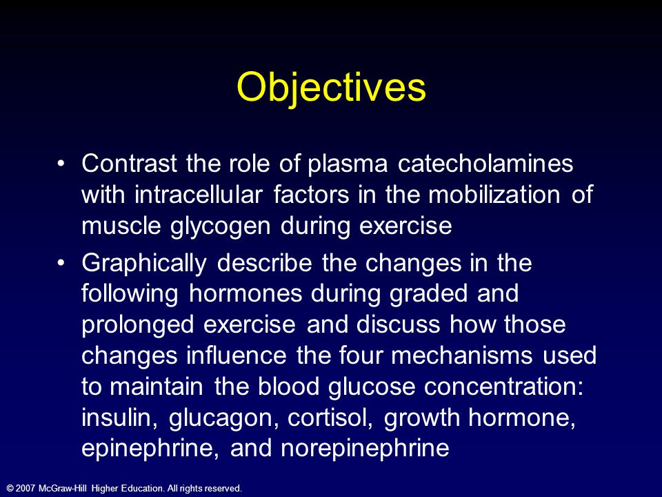 Objectives Contrast the role of plasma catecholamines with intracellular factors in the mobilization of muscle glycogen during exercise.