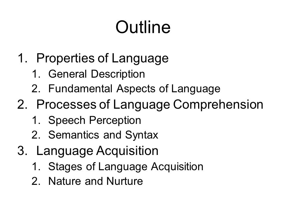 Outline Properties of Language Processes of Language Comprehension