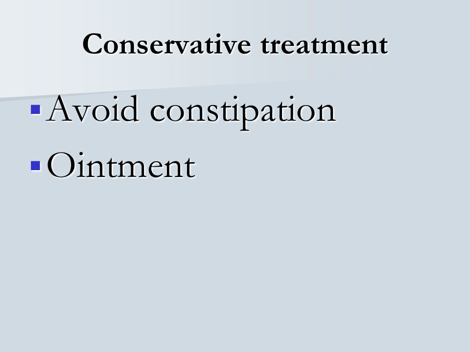 Conservative treatment