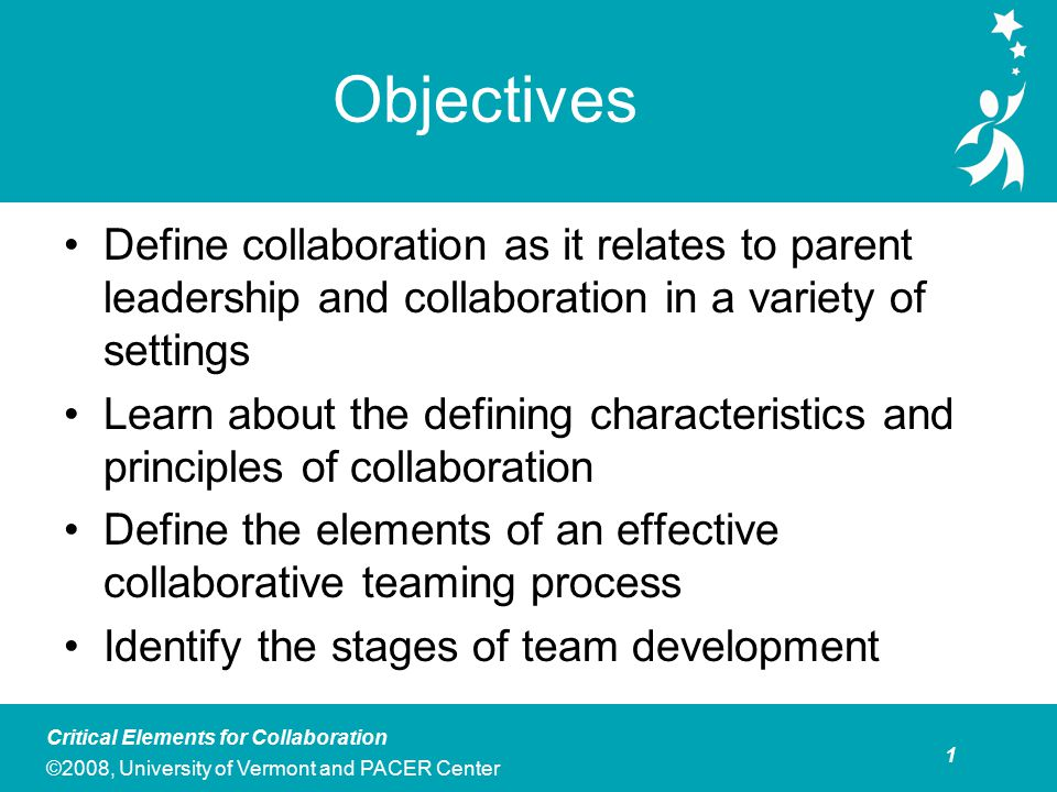 The purpose of this module in collaboration is to introduce parent leaders to the critical elements of collaboration as identified in the literature. Specifically, the module introduces participants to the origins of collaboration, its underlying principles, and specific structures, processes, and practices that promote effective collaboration in team settings. Its goals are to establish a rationale for using collaborative practices and to help participants understand some of the basic principles and processes associated with effective collaboration in team settings. While collaboration occurs in many forms, this module assumes that parent leaders will be participating in teams that have a goal of using collaborative practices. In real life, however, collaboration does not always occur. This module is designed to help parent leaders learn how to lead in a collaborative way and/or to support groups in developing their collaborative skills.