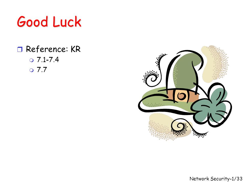 Good Luck Reference: KR Network Security-1/33