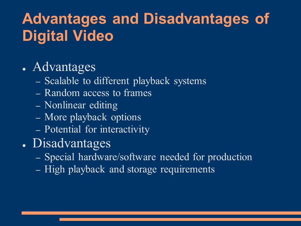 Advantages and Disadvantages of Digital Video