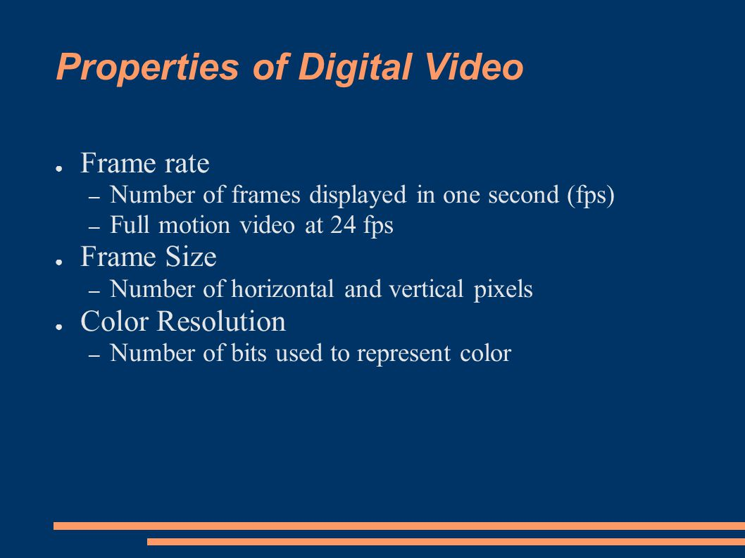 Properties of Digital Video