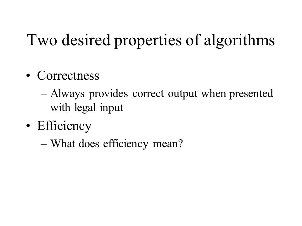 Two desired properties of algorithms
