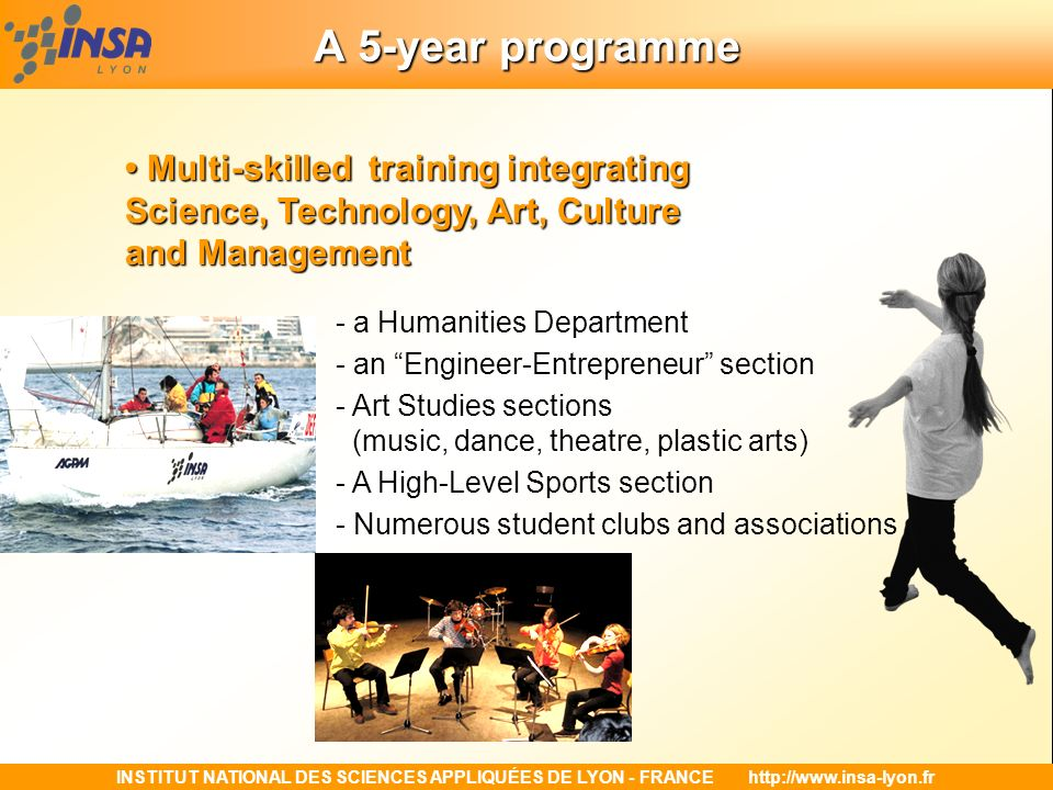 A 5-year programme • Multi-skilled training integrating Science, Technology, Art, Culture and Management.