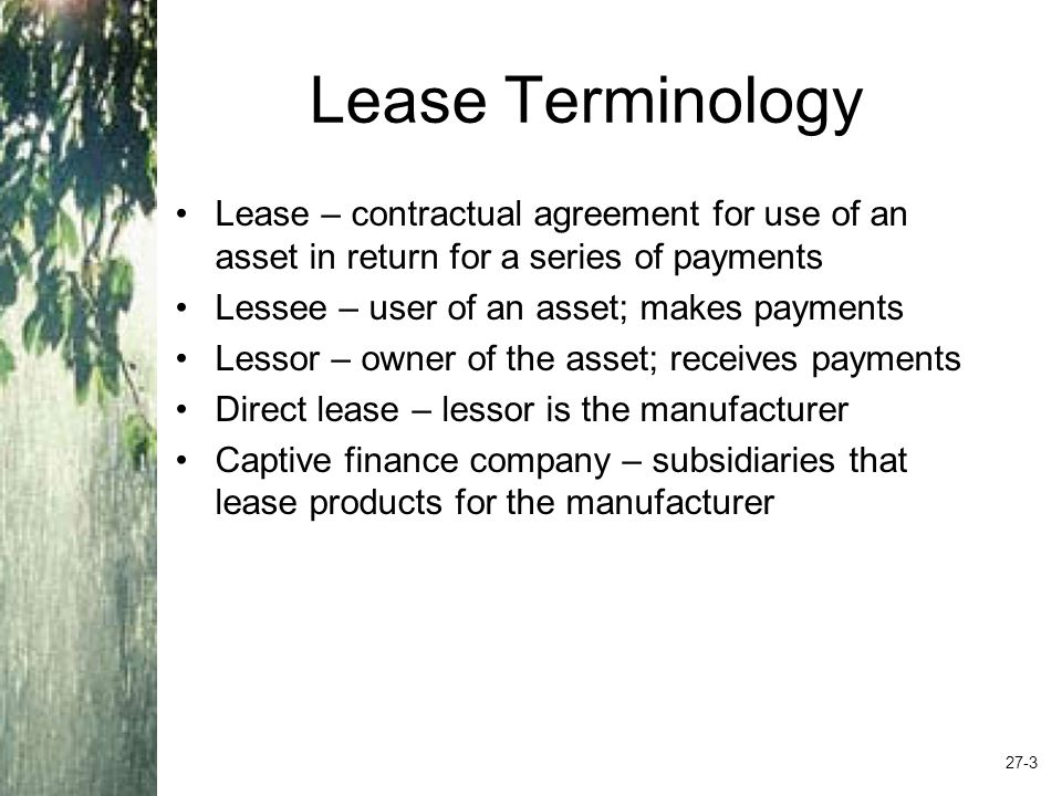 Types of Leases Operating lease Shorter-term lease